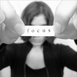 It's time to decide to focus: Focus on your life, goals, dreams and ignore the rest.
